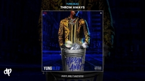 Throw Aways BY Yung Bleu